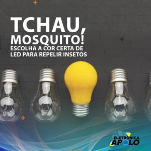 Apostou no LED? Tchau, mosquitos!, post da Eletrônica Apolo.